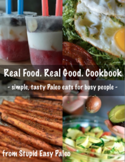 The Real Food. Real Good. Cookbook from Stupid Easy Paleo