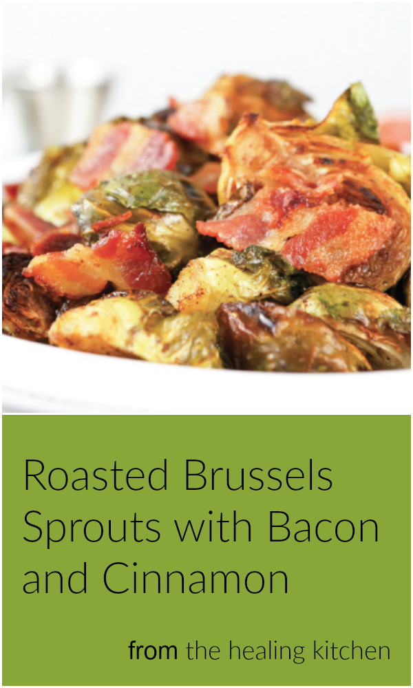 Roasted Brussels Sprouts with Bacon and Cinnamon – from The Healing ...